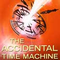[THE ACCIDENTAL TIME MACHINE]